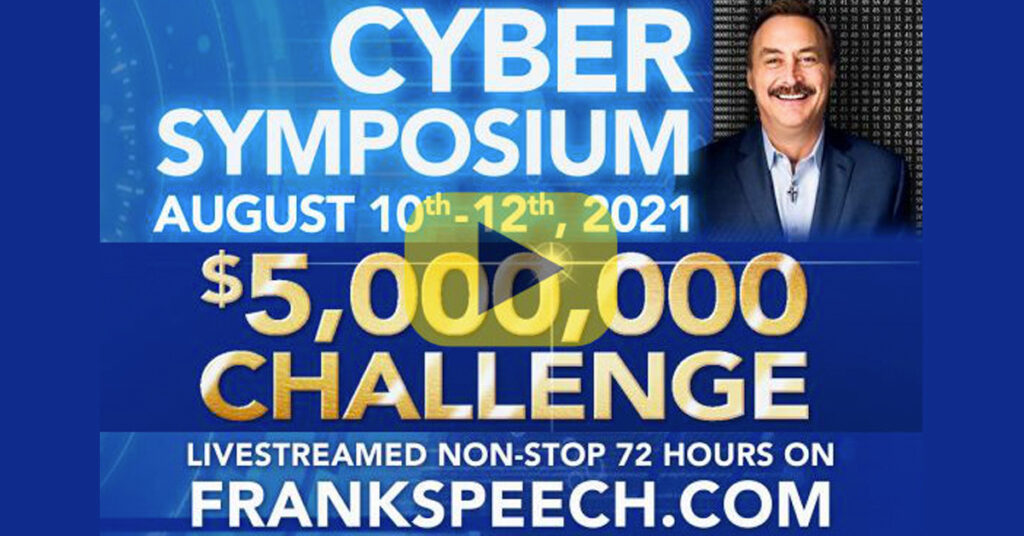 WATCH LIVE | Mike Lindell's Cyber Symposium | FINAL DAY 3 – 8/12/2021